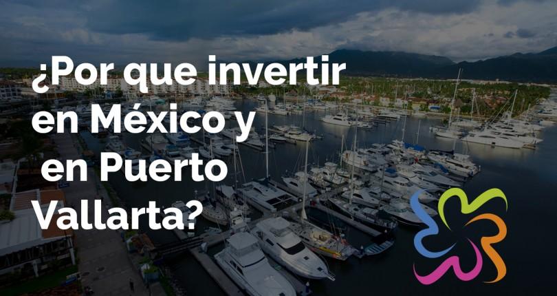 ¿Por que invertir en México y en Puerto Vallarta?